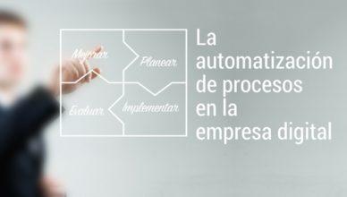 La automatización de procesos en la empresa digital